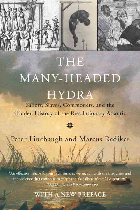 The Many-Headed Hydra By Linebaugh, Peter/ Rediker, Marcus